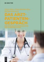 Das Arzt-Patienten-Gespräch: Ein Kommunikationstrainer für den klinischen Alltag