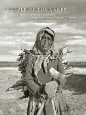 People of the Lakes: Stories of Our Van Tat Gwich'in Elders/Googwandak Nakhwach'ànjòo Van Tat Gwich'in