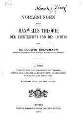 Vorlesungen über Maxwells Theorie der Elektricität und des Lich tes: th. Verhältniss zur Fernwirkungstheorie; specielle Fälle der Elektrostatik, stationären Strömung und Induction