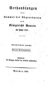 Verhandlungen der Kammer der Abgeordneten des Königreichs Bayern: 1837,4, Band 1837,Ausgabe 4