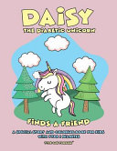 Daisy the Diabetic Unicorn Finds a Friend   A Special Story and Coloring Book for Kids with Type 1 Diabetes   Type One Toddler