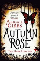 Autumn Rose  The Dark Heroine  Book 2  PDF