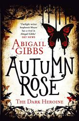 Autumn Rose  The Dark Heroine  Book 2  PDF