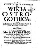 Dissertatio gradualis de Wikia Ostro-Gothica quam ... sub praesidio ... Mag. Matthiae Asp ... publico examini sistit Wilhelmus Andreas Wennerdahl, ... in auditorio Gustaviano ad diem 28 Novemb. anni 1733