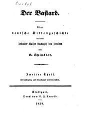 Der Bastard: eine deutsche Sittengeschichte aus dem Zeitalter Kaiser Rudolph des Zweiten, Band 2