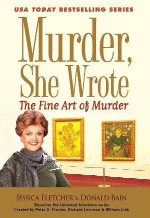 Murder  She Wrote  The Fine Art of Murder PDF