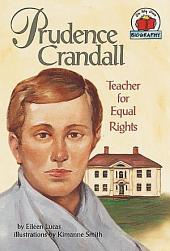Prudence Crandall: Teacher for Equal Rights