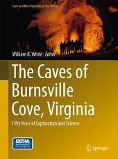 The Caves of Burnsville Cove, Virginia: Fifty Years of Exploration and Science