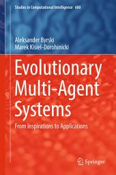 Evolutionary Multi-Agent Systems: From Inspirations to Applications