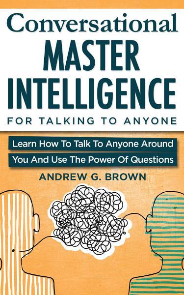 Conversational Master Intelligence For Talking To Anyone PDF