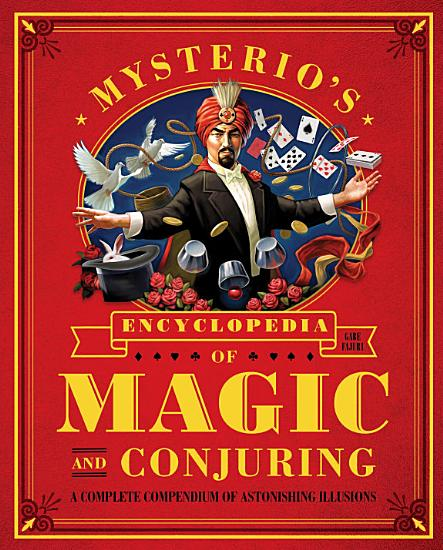 Mysterio s Encyclopedia of Magic and Conjuring PDF