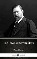 The Jewel of Seven Stars by Bram Stoker - Delphi Classics (Illustrated)