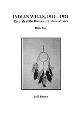 Indian Wills, 1911-1921: Records of the Bureau of Indian Affairs, Book 2