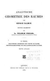 Analytische Geometrie des Raumes: T. Analytische Geometrie der Curven im Raume, der Strahlensysteme und der algebraischen Flächen