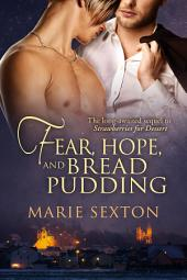 Fear, Hope, and Bread Pudding