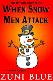 When Snow Men Attack