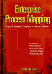 Enterprise Process Mapping: Integrating Systems for Compliance and Business Excellence