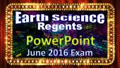 Earth Science Regents PowerPoint Spectacular - June 2016 Physical Setting Exam: with Answers and Reference Tables