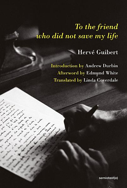 Download To the Friend Who Did Not Save My Life Book