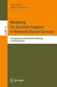 Modeling for Decision Support in Network Based Services