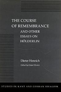 The Course of Remembrance and Other Essays on Hölderlin