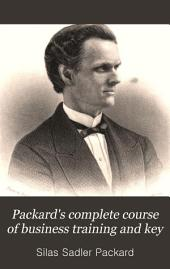 Packard's Complete Course of Business Training and Key: For Teachers and Private Students