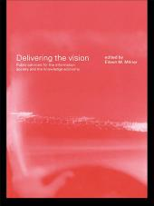Delivering the Vision: Public Services for the Information Society and the Knowledge Economy