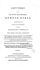 Letters to the Right Honourable Edmund Burke: Occasioned by His Reflections on the Revolution in France, &c