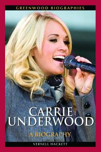 Carrie Underwood  A Biography Book