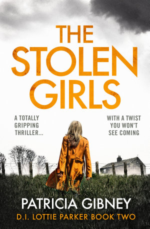 The Stolen Girls: A totally gripping thriller with a twist you won't see coming