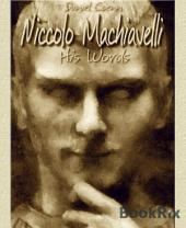 Niccolo Machiavelli: His Words