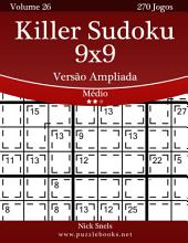 Killer Sudoku 9x9 Versão Ampliada - Médio - Volume 26 - 270 Jogos