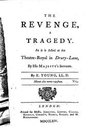The English Theatre: In Eight Volumes : Containing The Most Valuable Plays Which Have Been Acted on the London Stage. Revenge, By Dr. Young; Rival Queens, By Mr. Lee; Theodosius, or the Force of Love, By M. Lee; Venice Preserved, By Mr. Otway; Zara, By A. Hill, Esq, Volume 8