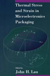 Thermal Stress and Strain in Microelectronics Packaging