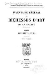 Inventaire général des richesses d'art de la France: Paris. Monuments civils (4 v.)