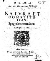 Anton. Günther. Billickß De Natvra Et Constitutione Spagyrices emendatae: Exercitatio