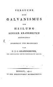Versuche den Galvanismus zur Heilung einiger Krankheiten anzuwenden