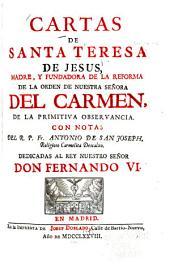 Cartas de Santa Teresa de Jesus, madre, y fundadora de la reforma de la orden de nuestra Señora del Carmen, de la primitiva observancia: Volumen 2