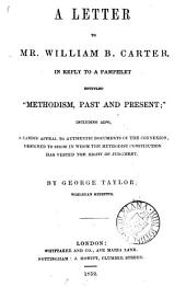 A letter to ... William B. Carter, in reply to a pamphlet entitled 'Methodism, past and present'.