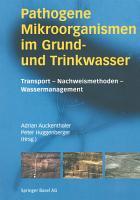 Pathogene Mikroorganismen im Grund  und Trinkwasser PDF