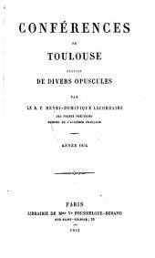 Conférences de Toulouse, annee 1854: suivies de divers opuscules