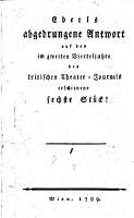 Eberls    abgedrungene Antwort auf das im zweiten Vierteljahre des kritischen Theater Journals erschienene sechste St  ck  PDF