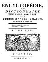 Encyclopedie ou dictionnaire universel raisonne des connoissances humaines mis en ordre par M. De Felice: Volume22