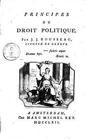 Principes du droit politique: (du contract social)