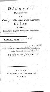 Dionysii Halicarnassensis De compositione verborum liber