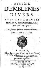 Recueil d'emblemes divers: avec des discours moraux, philosophiques et politiques