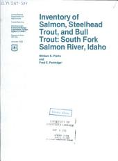 Inventory of salmon, steelhead trout, and bull trout, South Fork Salmon River, Idaho