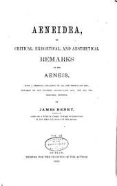 Aeneidea, Or, Critical, Exegetical, and Aesthetical Remarks on the Aeneis: With a Personal Collation of All the First Class Mss., Upwards of One Hundred Second Class Mss., and All the Principal Editions, Volume 3