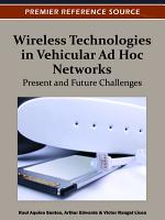 Wireless Technologies in Vehicular Ad Hoc Networks  Present and Future Challenges PDF