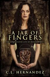 A Jar of Fingers (The Complicated Life of Deegie Tibbs Book 1)